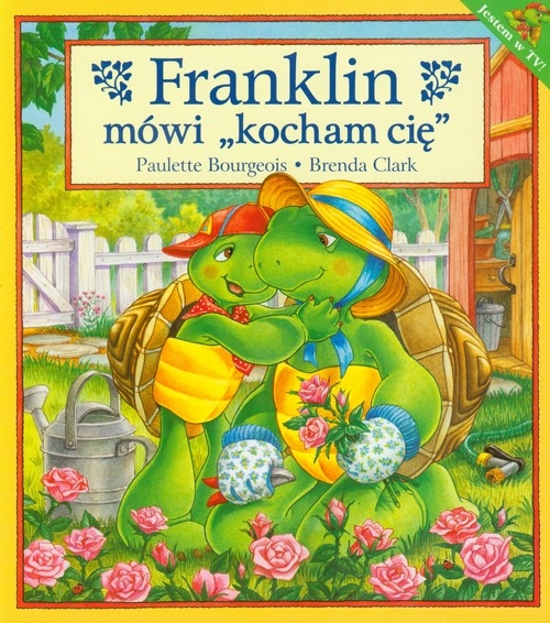Franklin mówi kocham Cię Bourgeois Paulette, Clark Brenda