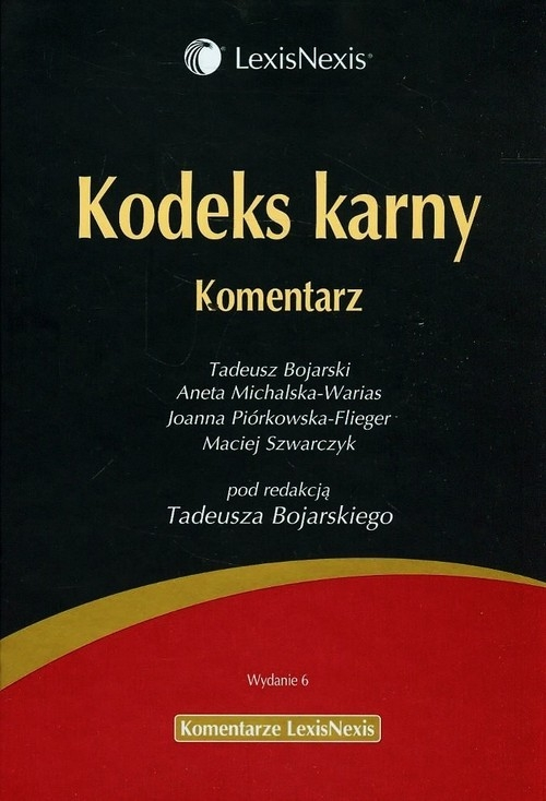 Kodeks karny Komentarz Bojarski Tadeusz, Michalska-Warias Aneta, Piórkowska-Flieger Joanna