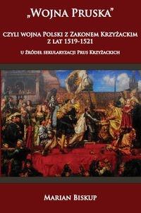 Wojna Pruska, czyli wojna Polski z Zakonem Krzyżackim z lat 1519-1521 Biskup Marian