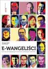 E-wangeliści Ucz się od najlepszych twórców polskiego internetu