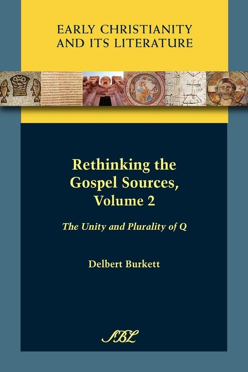 Rethinking the Gospel Sources, Volume 2 Burkett Delbert Royce