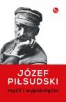 Myśli i wypsknięcia Piłsudski Józef