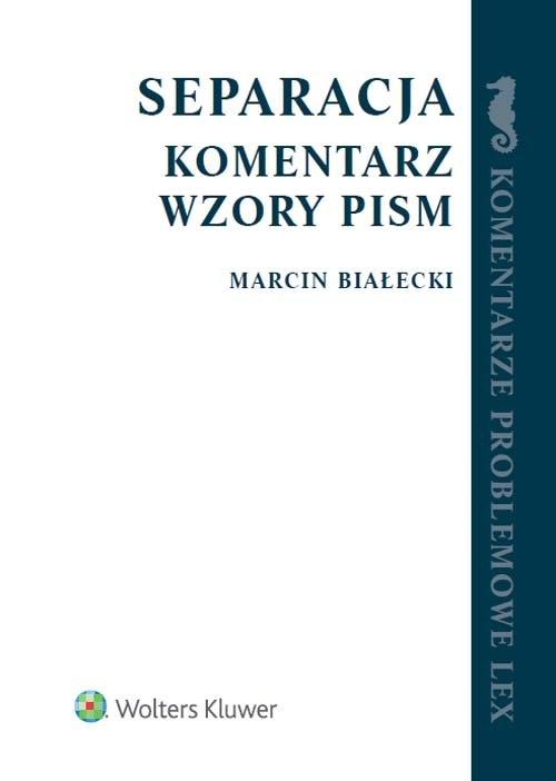 Separacja Komentarz Wzory pism Białecki Marcin