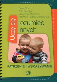 Uczę się rozumieć innych Patrzenie i wskazywanie Blok Beata, Brzeska Zofia, Marszałek Małgorzata, Radtke-Michalewska Katarzyna