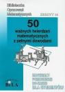 50 ważnych twierdzeń matematycznych z pełnymi dowodami