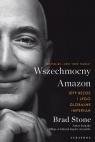 Wszechmocny Amazon. Jeff Bezos i jego globalne..