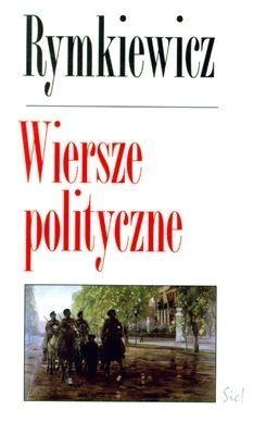 Wiersze polityczne Rymkiewicz Jarosław Marek