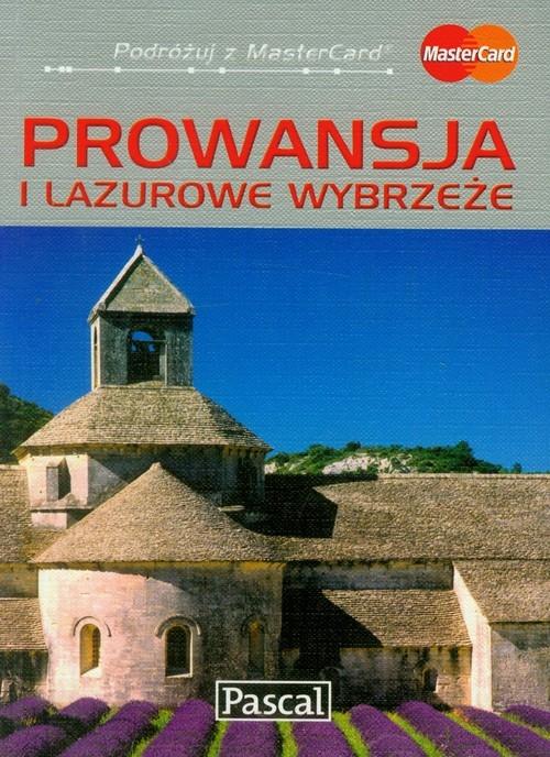 Prowansja i Lazurowe Wybrzeże przewodnik ilustrowany Dobrzańska-Bzowska Magdalena, Bzowski Krzysztof, Niedźwiecka-Audemars Dorota i inni