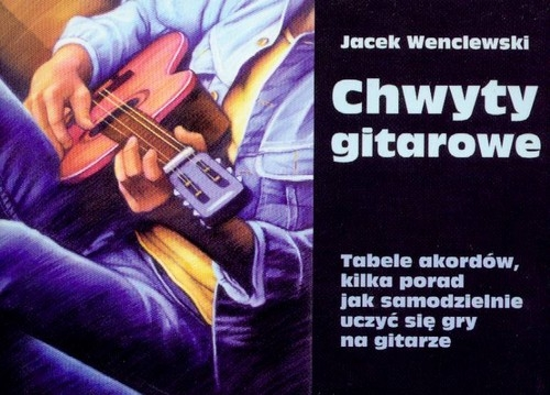Chwyty gitarowe Wenclewski Jacek