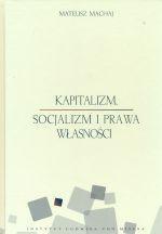 Kapitalizm socjalizm i prawa własności Machaj Mateusz