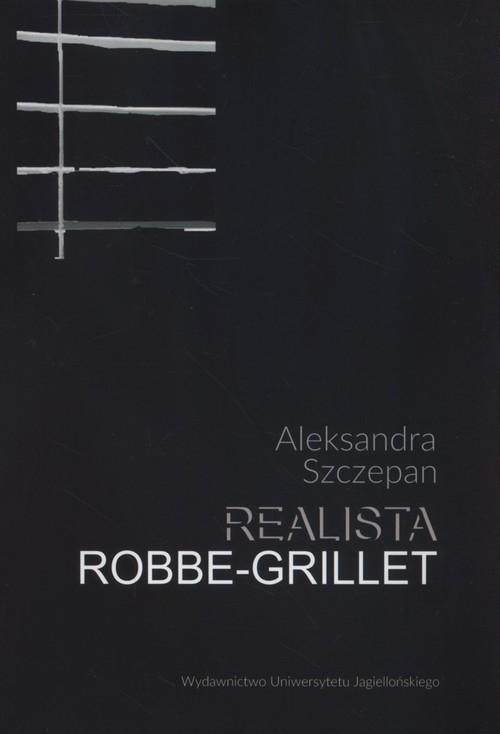 Realista Robbe-Grillet Szczepan Aleksandra