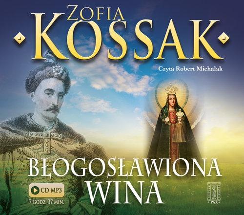 Błogosławiona wina (audiobook) (Audiobook) Kossak Zofia