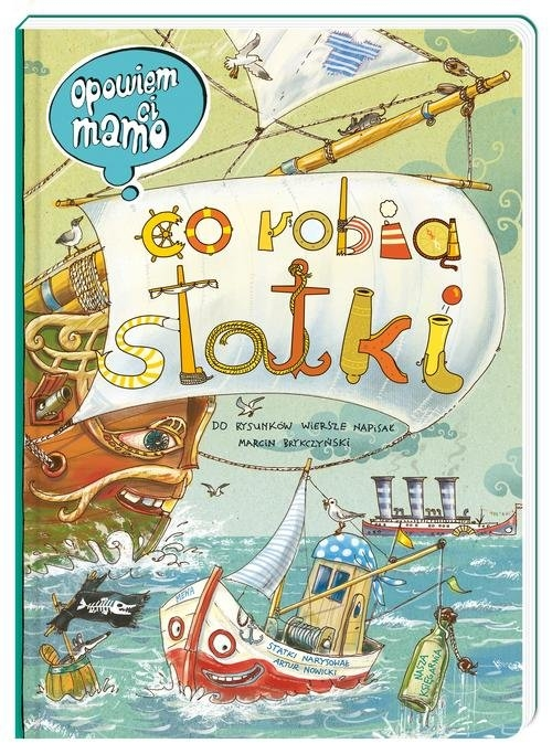 Opowiem ci, mamo, co robią statki Nowicki Artur, Brykczyński Marcin