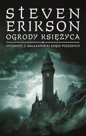 Ogrody księżyca. Opowieści z Malazańskiej Księgi Poległych Steven Erikson