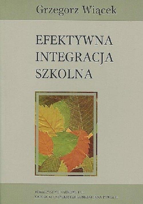 Efektywna integracja szkolna / KUL Wiącek Grzegorz