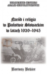 NARÓD I RELIGIA W PAŃSTWIE SŁOWACKIM W LATACH 1939–1945 Bartosz Bekier
