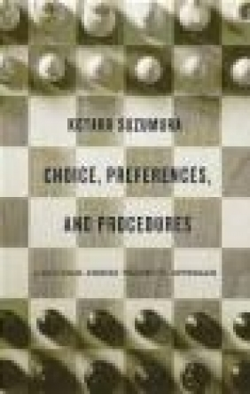 Choice, Preferences, and Procedures Kotaro Suzumura