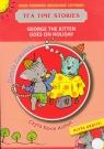 George the kitten goes on holiday Moje pierwsze angielskie czytanki + CD