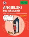 Angielski bez wkuwania PONS Kurs dla średnio zaawansowanych z ciekawymi