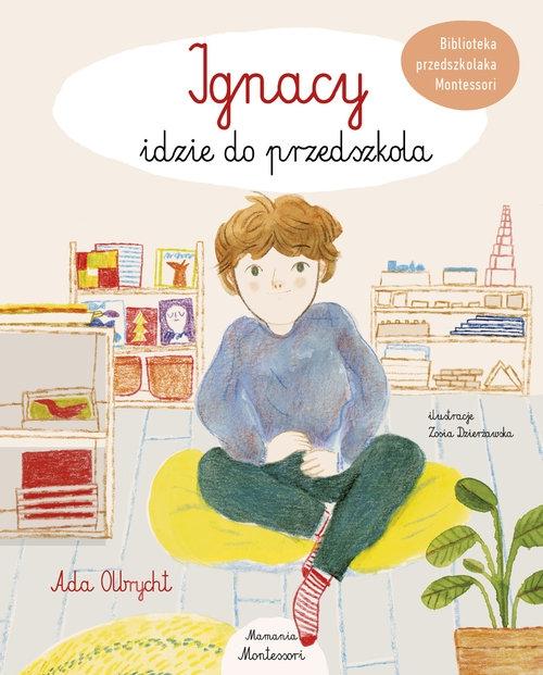 Ignacy idzie do przedszkola Olbrycht Ada