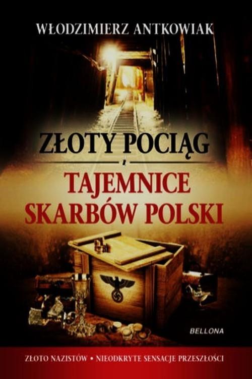 Złoty pociąg Tajemnice skarbów Polski Antkowiak Włodzimierz