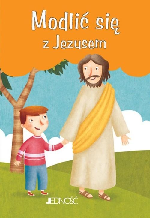 Modlić się z Jezusem Modlitwy Dzieci Bożych