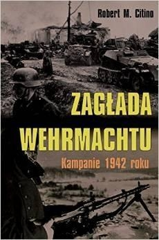 Zagłada Wehrmachtu Citino Robert M.