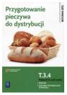 Przygotowanie pieczywa do dystrybucji. Kwalifikacja T.3.4. Podręcznik do nauki Piotr Dominik, Katarzyna Przybylska-Dominik