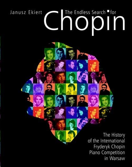 The Endless Search for Chopin Ekiert Janusz