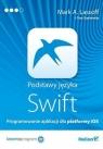Podstawy języka Swift Programowanie aplikacji dla platformy iOS