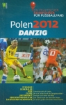 Polen 2012 Danzig Ein praktischer Reisefuhrer fur Fussballfans