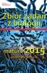 Zbiór zadań z biologii matura 2015 poziom rozszerzony Praca zbiorowa