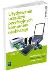 Użytkowanie urządzeń peryferyjnych komputera osobistego. Podręcznik do nauki Marciniuk Tomasz, Pytel Krzysztof, Osetek Sylwia