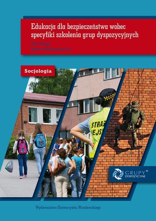 Edukacja dla bezpieczeństwa wobec specyfiki szkolenia grup dyspozycyjnych - wybrane aspekty
