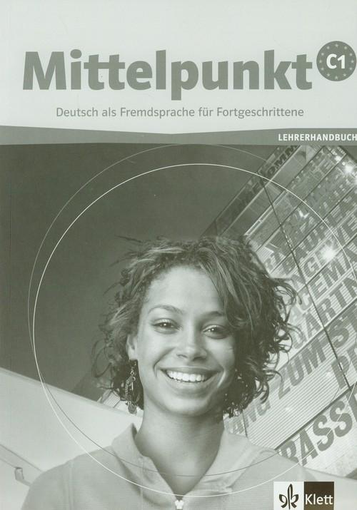 Mittelpunkt C1 Lehrerhandbuch Lanz Monika, Lundquist-Mog Angelika, Sander Ilse
