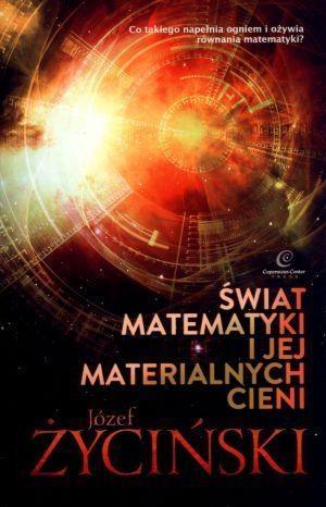 Świat matematyki i jej materialnych cieni Życiński Józef