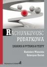 Rachunkowość podatkowa Zadania. Pytania. Teksty Startek Katarzyna, Winiarska Kazimiera