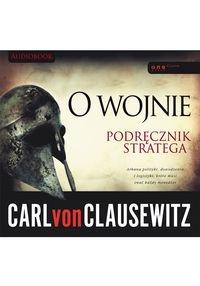 O wojnie. Podręcznik stratega  (Audiobook) Clausewitz Carl
