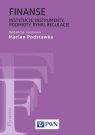 Finanse Instytucje, instrumenty, podmioty, rynki, regulacje