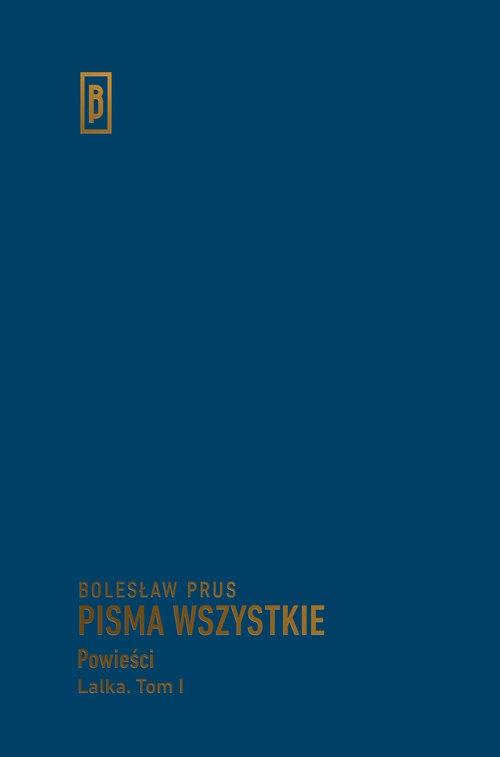 Pisma wszystkie Lalka Tom 1 Prus Bolesław