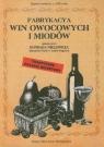 Fabrykacya win owocowych i miodów Tradycyjne polskie receptury Niklewicz Konrad
