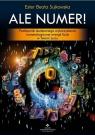 Ale Numer! Podręcznik skutecznego wykorzystania numerologicznej magii liczb w Twoim życiu.