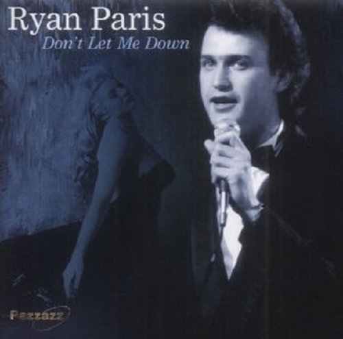 Don't Let Me Down Ryan Paris