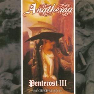 The Crestfallen / Pentecost III (Digipack)