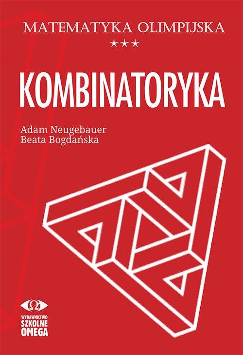 Matematyka olimpijska Kombinatoryka Bogdańska Beata, Neugebauer Adam