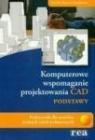 Komputerowe wspomaganie projektowania CAD podstawy Podręcznik dla Bis Jan, Markiewicz Ryszard
