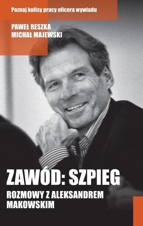 Zawód: szpieg Reszka Paweł, Majewski Michał