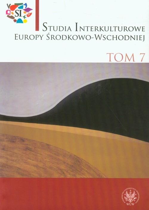 Studia interkuturowe Europy Środkowo-Wschodniej Tom 7
