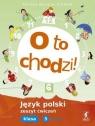 O to chodzi! 5 Język polski Zeszyt ćwiczeń Część 1