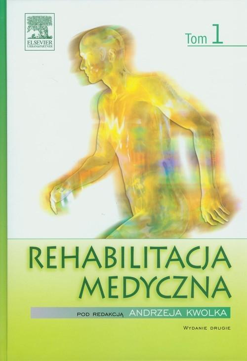 Rehabilitacja medyczna Tom 1